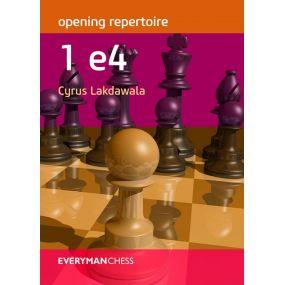 Opening Repertoire: 1 e4 - Cyrus Lakdawala (K-5419)
