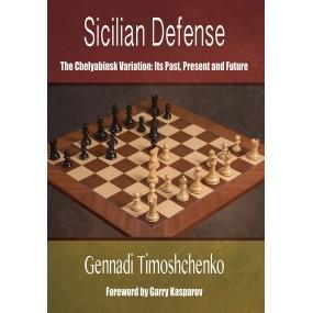 Gennadi Timoshchenko - Sicilian Defense The Chelyabinsk Variation: Its Past, Present and Future (K-5569)