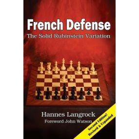 Hannes Langrock - French Defense: The Solid Rubinstein Variation: Druga edycja. (K-5570)
