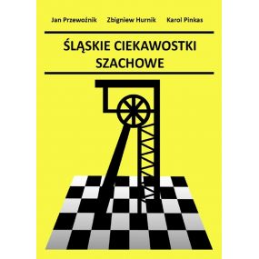 """J. Przewoźnik, Z. Hurnik, K. Pinkas - """"Śląskie ciekawostki szachowe"""" wydanie 2 (K-5199/2)"""
