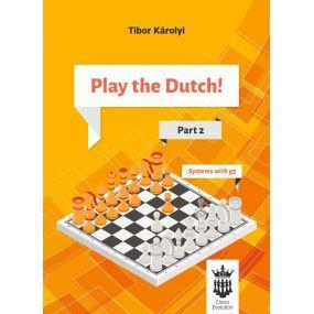 Tibor Karolyi - Play the Dutch: Part 2 - Systems with g3 (K-5584)