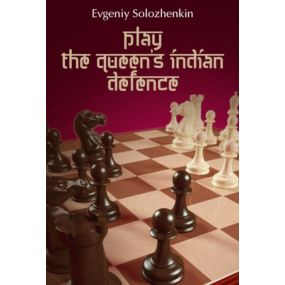 Evgeniy Solozhenkin - Play the Queen's Indian Defence (K-5586)