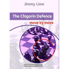 Jimmy Liew - The Chigorin Defence: Move by Move (K-5595)
