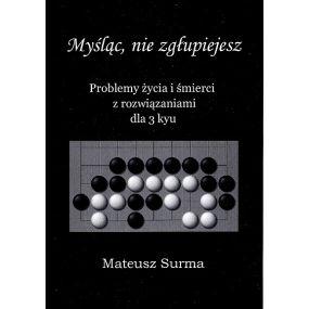 """M. Surma """"Myśląc nie zgłupiejesz"""" Kurs GO dla 3kyu  (K-5610/3)"""