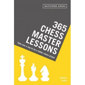 """Andrew E. Soltis - """"365 Chess Master Lessons: Take One a Day to be a Better Chess Player: (K-5616)"""