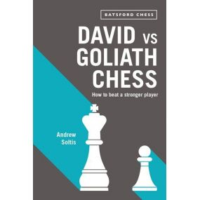 """Andrew E. Soltis - """"David vs Goliath Chess: How to Beat a Stronger Player"""" (K-5619)"""