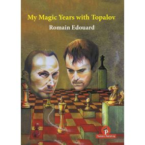 "Romain Edouard - ""My Magic Years with Topalov"" (K-5624)"