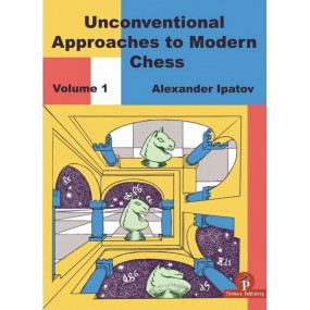 """Alexander Ipatov - """"Unconventional Approaches to Modern Chess"""" (K-5628/1)"""