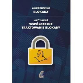 Aron Nimzowitsch - Blokada | Jan Przewoźnik - Współczesne traktowanie blokady (K-5655)