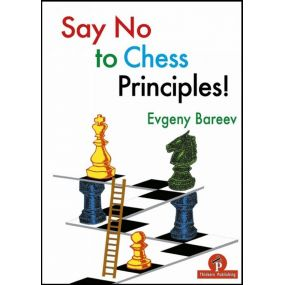 "Evgeny Bareev - ""Say No to Chess Principles!""  (K-5667)"