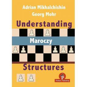 A. Mikhalchishin, G. Mohr - Understanding Maroczy Structures (K-5663)