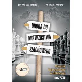 IM Marek Matlak, FM Jacek Matlak - Droga do mistrzostwa szachowego. Mazurek Dądrowskiego w Goteborgu – część VII (K-3661/VII)