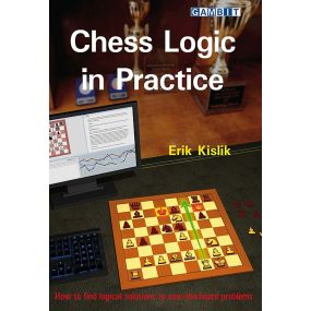 E. Kislik - Chess Logic in Practice: How to Find Logical Solutions to over the Board Problems (K-5737)