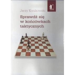 """J. Konikowski """"Sprawdź się w końcówkach taktycznych"""" (K-3453)"""
