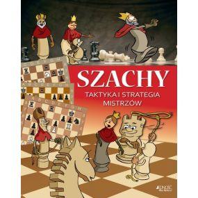 Szachy. Taktyka i strategia mistrzów. Ferenc Halász, Zoltán Géczi (K-5765)