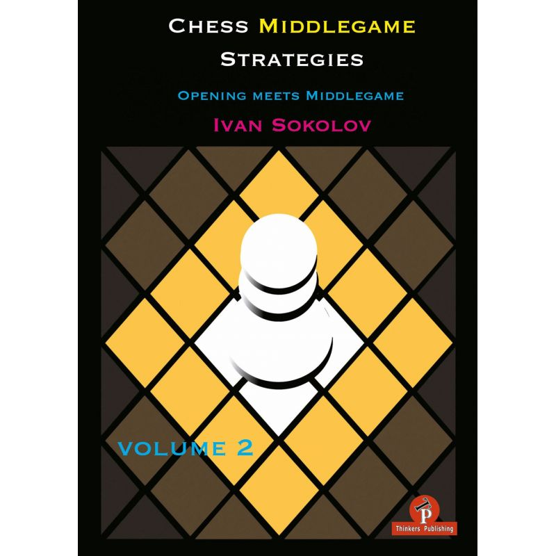 "Zestaw 3 tomów ""Chess Middlegame Strategies"" - Ivan Sokolov (K-5315/kpl)"