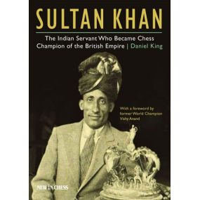 Sultan Khan: The Indian Servant Who Became Chess Champion of the British Empire - Daniel King (K-5817)