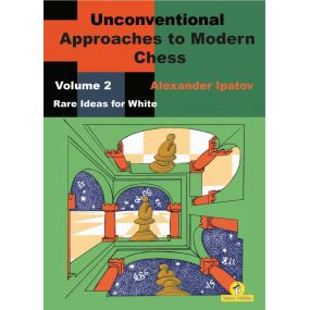 Unconventional Approaches to Modern Chess. Część 2 - Alexander Ipatov (K-5628/2)