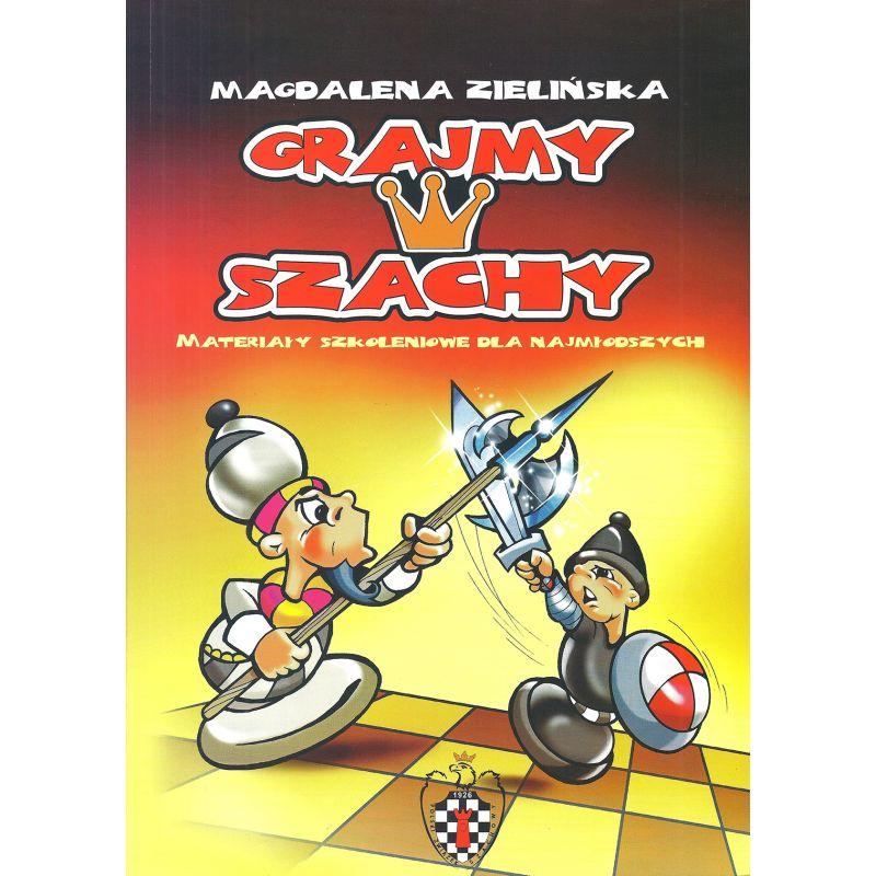 """""""Grajmy w szachy cz.1"""" Magdalena Zielińska ( K-3386/1 )"""
