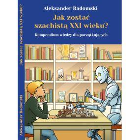 Jak zostać szachistą XXI wieku?