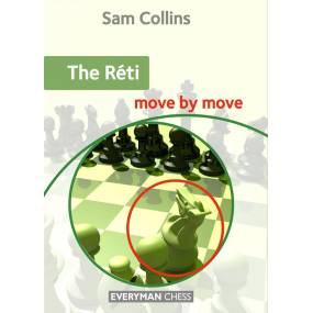 The Réti: Move by Move: First the idea and then the move!