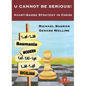 U Cannot Be Serious: Avant-Garde Strategy in Chess - Gerard Welling, Michael Basman