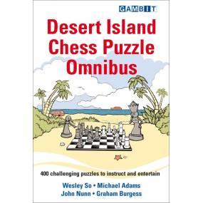 Desert Island Chess Puzzle Omnibus - 400 puzzli