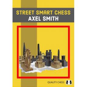 Street Smart Chess - Axel Smith
