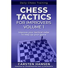 CHESS TACTICS FOR IMPROVERS...