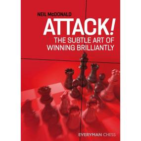 Attack! The subtle art of winning brilliantly