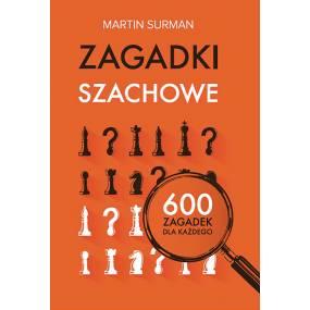 Zagadki szachowe. 600 zagadek dla każdego - Martin Surman