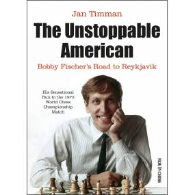 The Unstoppable American - Jan Timman