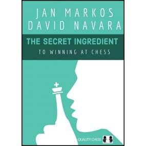 The Secret Ingredient to Winning at Chess - David Navara, Jan Markos (K-6024)