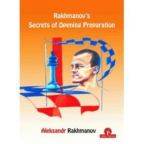 Rakhmanov's Secrets of Opening Preparation - Aleksander Rakhmanov