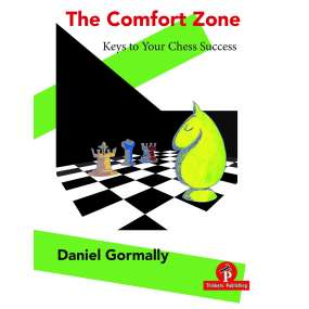 The Comfort Zone - Keys to Your Chess Success - Daniel Gormally
