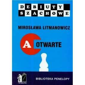 Mirosława Litmanowicz. Jak rozpocząć partię szachową. Część A