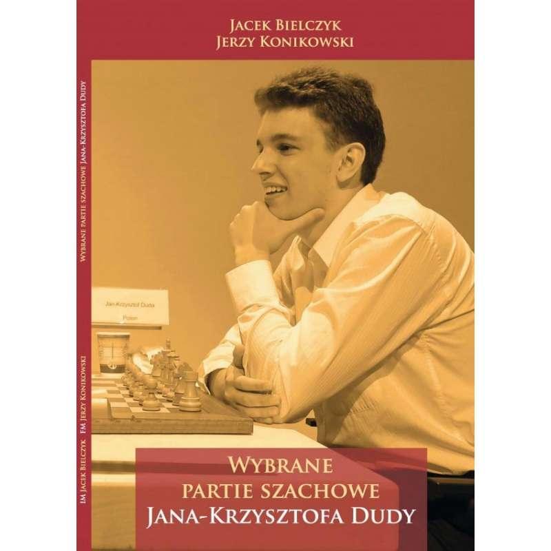 Wybrane partie arcymistrza Jana Krzysztofa Dudy