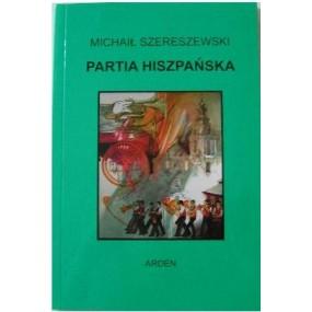 """Szereszewski M. """" Partia Hiszpańska """"  ( K-3363 )"""