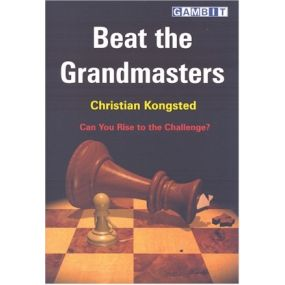 """Kongsted Christian """" Beat the Grandmasters. Can You Rise to the Challenge? """" ( K-3613 )"""