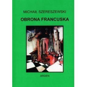 """M. Szereszewski  """"Obrona francuska""""  ( K-2282 )"""