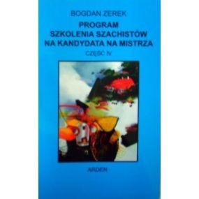 """B. Zerek """"Program szkolenia szachistów na kandydata na mistrza"""" Cz.IV(K-522/4)"""