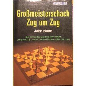 """Nunn John """"Grossmeisterschach Zug um Zug"""" (K-732)"""