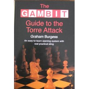 """Burgess Graham """" The Gambit Guide to the Torre Attack"""" ( K-768 )"""
