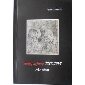 """Dudziński Paweł """" Szachy wojenne 1939-1945""""(K-3626)"""