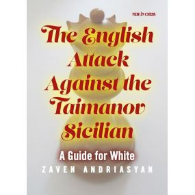 """Andriasyan Z. """"The English Attack against the Taimanov Sicilican A Guide for White"""" (K-3421/ts)"""