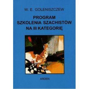 """Goleniszczew """"Program szkolenia szachistów na I, II i III kat"""" Zestaw 3 części ( K-386/kpl )"""