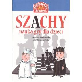 """A.Staniszewska, U.Staniszewska """" Szachy. Nauka gry dla dzieci"""" ( K-3696 )"""