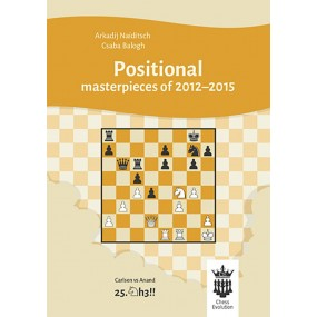 A. Naiditsch, C. Balogh - Positional Masterpieces of 2012-2015  (K-5098)