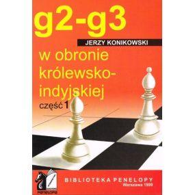 """J.Konikowski """"g2-g3 w obronie królewsko-indyjskiej"""" cz.1 ( K-1199/1)"""