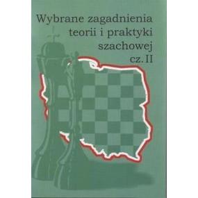 """""""Wybrane zagadnienia teorii i praktyki szachowej cz.II""""(K-755/II)"""